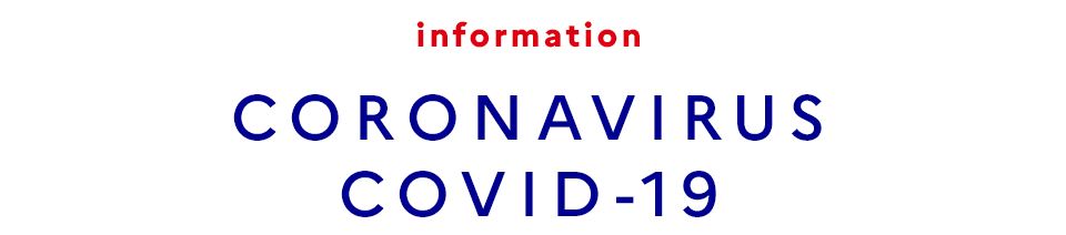 CORONAVIRUS COVID-19 – INFORMATIONS